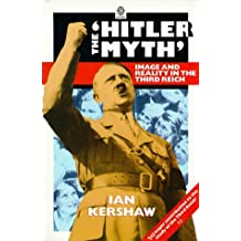 The Hitler Myth: Image and Reality in the Third Reich (Oxford paperbacks) by Ian Kershaw (1989-06-01)