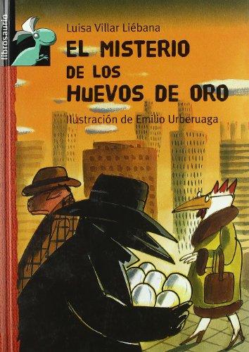 Cloti, la Gallina detective y el conejo Matías Plun: El misterio de los huevos de oro (Librosaurio + 8 Años) por Luisa Villar Liébana