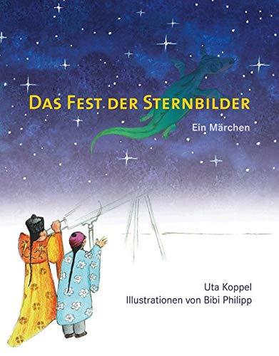 Das Fest der Sternbilder: Ein Märchen