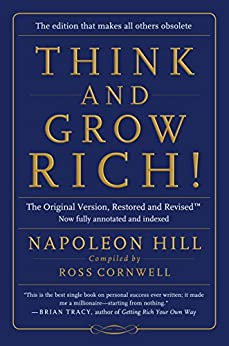 Think and Grow Rich!:The Original Version, Restored and RevisedTM by [Hill, Napoleon]