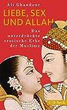 Liebe, Sex und Allah: Das unterdrückte erotische Erbe der Muslime - Ali Ghandour