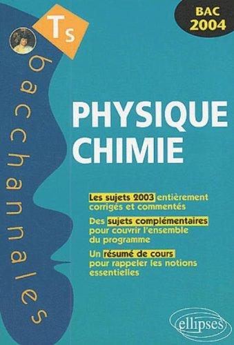 Physique et Chimie Terminale S : Enseignement obligatoire et de spécialité, Bac 2004