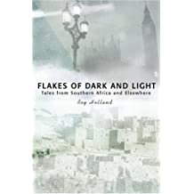 Flakes of Dark and Light: Tales from Southern Africa and Elsewhere