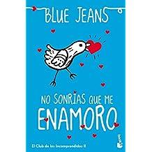 No Sonrías Que Me Enamoro (Bestseller Internacional)