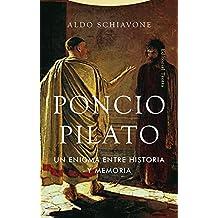 Poncio Pilato: Un enigma entre historia y memoria (Estructuras y Procesos. Religión)