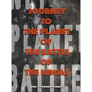 Journey To The Planet Of The Battle Of The Ninjas