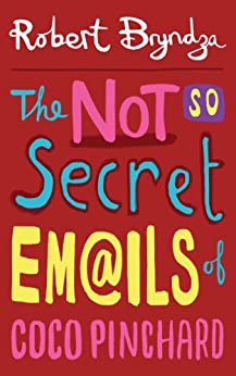 The Not So Secret Emails Of Coco Pinchard (Coco Pinchard Series Book 1) (English Edition) de [Bryndza, Robert]