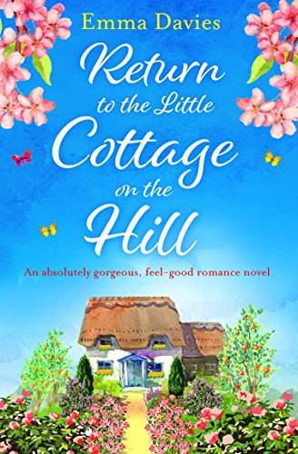 Return to the Little Cottage on the Hill: An absolutely gorgeous, feel good romance novel (The Little Cottage Series Book 3) (English Edition)