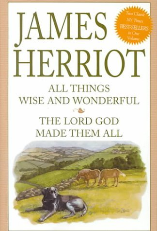 James Herriot: All Things Wise and Wonderful and the Lord God Made Them All by James Herriot (1999-11-02)