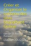 Telecharger Livres Creer et Organiser le contenu des sites SharePoint Online Concepts et Travaux Pratiques (PDF,EPUB,MOBI) gratuits en Francaise