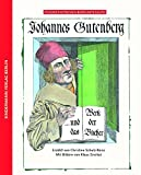 Johannes Gutenberg: und das Werk der B?cher (Kinder entdecken ber?hmte Leute)