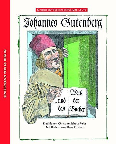 Johannes Gutenberg: und das Werk der Bücher (Kinder entdecken berühmte Leute) Buch-Cover