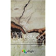 Dios y el Estado: Los sofismos históricos de la escuela doctrinaria del comunismo (Spanish Edition)