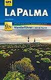 La Palma Wanderführer Michael Müller Verlag: 35 Touren mit GPS-kartierten Routen und praktischen Reisetipps (MM-Wandern) (German Edition)