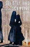 Sei still und schweige: Cassiopeiapress Kriminalroman