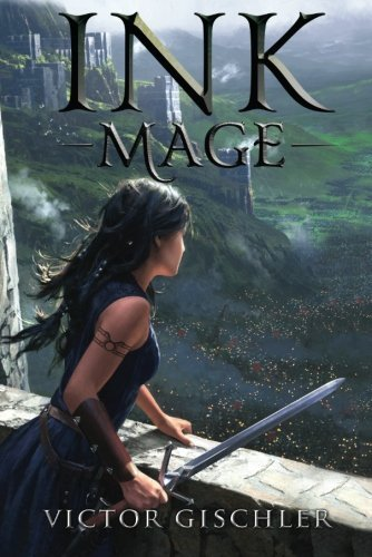 Ink Mage (A Fire Beneath the Skin Book 1) by Victor Gischler