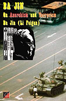BA JIN  On Anarchism and Terrorism (English Edition) par [Jin (Li Feigan), Ba]