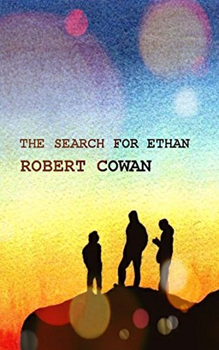 The Search For Ethan by Robert Cowan