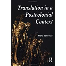 Translation in a Postcolonial Context: Early Irish Literature in English Translation by Maria Tymoczko (1999-10-06)