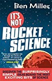 It's Not Rocket Science