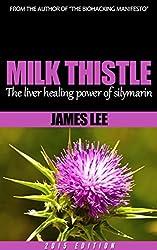 Milk Thistle - The liver-healing power of silymarin (English Edition)