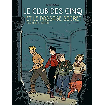 Le Club des Cinq, Tome 2 : Le Club des 5 et le passage secret