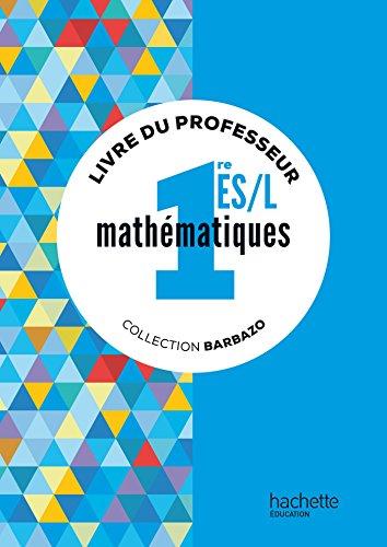 Mathématiques Barbazo 1re ES/L - Livre du professeur - éd. 2015