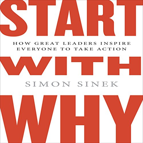 start-with-why-how-great-leaders-inspire-everyone-to-take-action-intl-edit