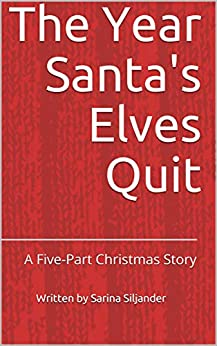 Descargar El Autor Torrent The Year Santa's Elves Quit: A Five-Part Christmas Story PDF Gratis En Español