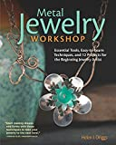 #6: Metal Jewelry Workshop: Essential Tools, Easy-to-Learn Techniques, and 12 Projects for the Beginning Jewelry Artist
