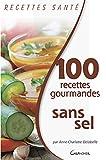 100 recettes gourmandes sans sel (Recettes santé)