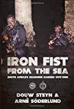Iron Fist From The Sea: South Africa's Seaborne Raiders 1975-1989