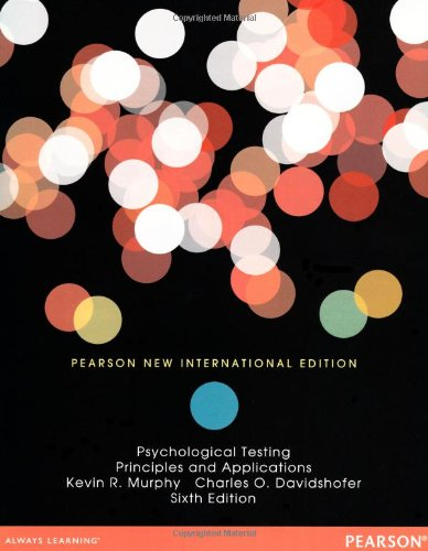 Psychological Testing: Pearson New International Edition:Principles   and Applications