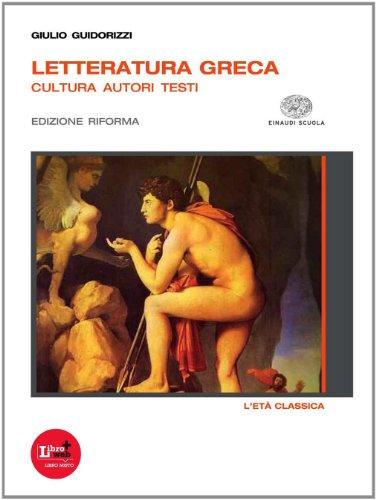 Letteratura greca. Ediz. riforma. Per il Liceo classico. Con espansione online: 2