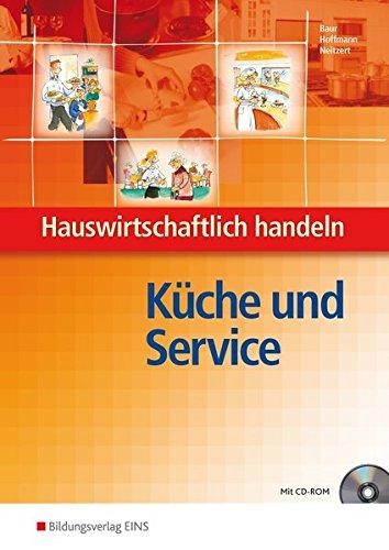 Hauswirtschaftlich handeln / Ausgabe für Berufsfachschulen Hauswirtschaft: Hauswirtschaftlich handeln: Küche und Service: Arbeitsbuch
