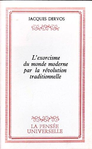 L'éxorcisme Du Monde Moderne Par La Révolution Traditionnelle, ésotérisme, Conscience, âme, Satan, Le Mal, Diable, Religion,