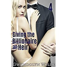 Giving the Billionaire an Heir, Part 4 (English Edition)
