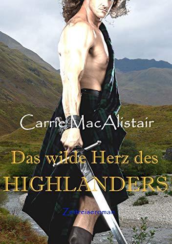 Das wilde Herz des Highlanders: Zeitreiseroman