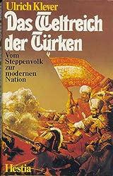 Das Weltreich der Türken. Vom Steppenvolk zur modernen Türkei