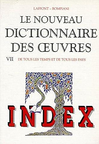 Index du Nouveau Dictionnaire des oeuvres de tous les temps et de tous les pays