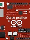 Corso pratico di Arduino. Modulo intermedio