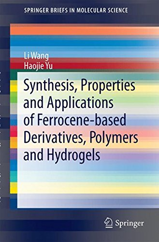 Synthesis, Properties and Applications of Ferrocene-based Derivatives, Polymers and Hydrogels (SpringerBriefs in Molecular Science)