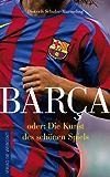 Barca: oder: Die Kunst des schönen Spiels