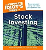 { The Complete Idiot's Guide to Stock Investing (Complete Idiot's Guides (Lifestyle Paperback)) Paperback } Fisher, Sarah Young ( Author ) Aug-02-2011 Paperback