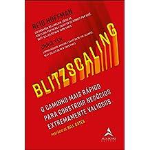 Blitzscaling: o Caminho Vertiginoso Para Construir Negócios Extremamente Valiosos
