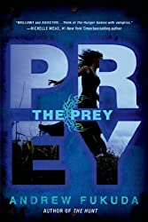 The Prey (The Hunt Trilogy) by Andrew Fukuda (2013-09-03)