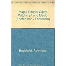 Magia Gitana/ Gipsy Witchcraft and Magic (Esoterismo / Esoterism)