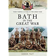 Bath in the Great War (Your Towns & Cities/Great War)