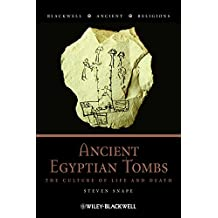 Ancient Egyptian Tombs: The Culture of Life and Death (Blackwell Ancient Religions)