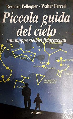 Piccola guida del cielo. Con mappe stellari fluorescenti